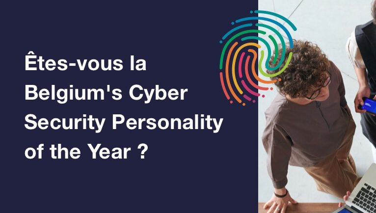 Êtes-vous la Belgium's Cyber Security Personality of the Year ?