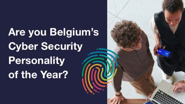 Are you Belgium's Cyber Security Personality of the Year?